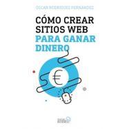 COMO CREAR SITIOS WEB PARA GANARI DINERO