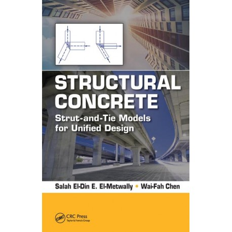 STRUCTURAL CONCRETE: STRUT-AND-TIE MODELS FOR UNIFIED DESIGN