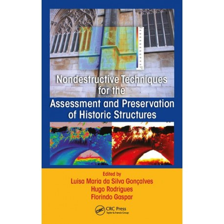 NON DESTRUCTIVE TECHNIQUES FOR THE ASSESSMENT AND PRESERVATION OF HISTORIC STRUCTURES