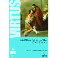 MEDITACIONES SOBRE DIOS PADRE. Colección Virtus 14