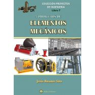 Proyectos de Ingeniera - Libro 7: CINCO PROYECTOS DE ELEMENTOS MECANICOS