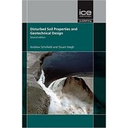 DISTURBED SOIL PROPERTIES AND GEOTECHNICAL DESIGN, SECOND EDITION