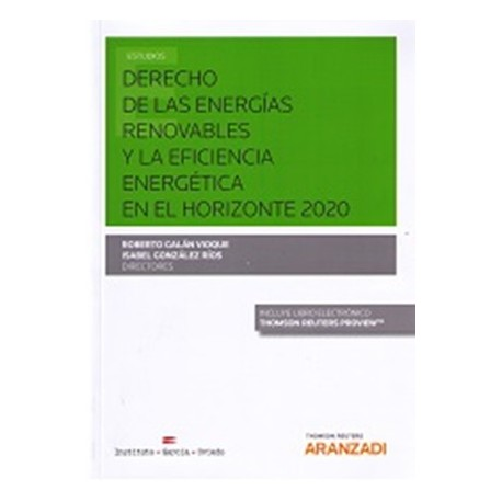 DERECHO DE LAS ENERGÍAS RENOVABLES Y LA EFICIENCIA ENERGÉTICA EN EL HORIZONTE 2020 - FORMATO DUO