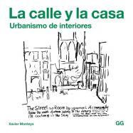 LA CALLE Y LA CASA. Urbanismo para Interiores