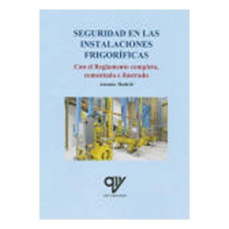 SEGURIAD EN LAS INSTALACIONES FIRGORIFICAS (Con el Reglamento Completo y las ITC)
