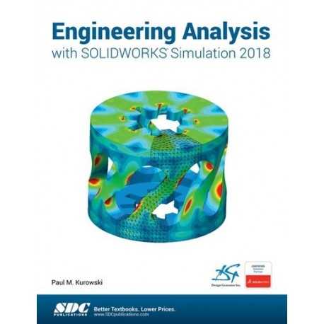 ENGINEERING ANALYSIS WITH SOLIDWORKS SIMULATION 2018