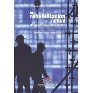 LA REHABILITACION ACTUAL. diagnóstico e intervención