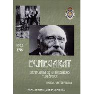 ECHEGARAY. Semblanza de un Ingeniero y su Época - 2ª edición