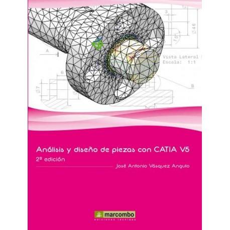 ANALISIS Y DISEÑO DE PIEZAS DE MAQUINAS CON CATIA V5 - 2ª Edición