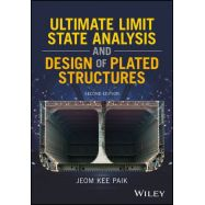 ULTIMATE LIMIT STATE ANALYSIS AND DESIGN OF PLATED STRUCTURES, 2ND EDITION
