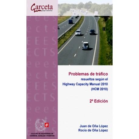 PROBLEMAS DE TRÁFICO RESUELTOS SEGÚN EL HIGHWAY CAPACITY MANUAL 2010 - 2ª Edición