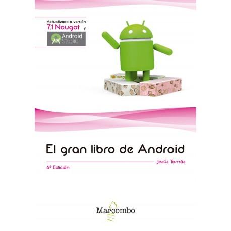 EL GRAN LIBRO DE ANDROID - 6ª Edición