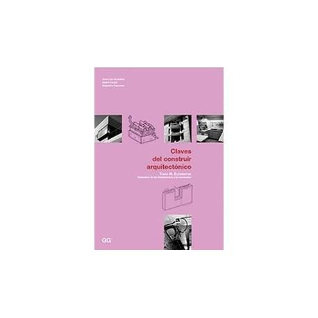 CLAVES DEL CONSTRUIR ARQUITECTONICO. Tomo 3: Elementos de las instalaciones y la envolvente