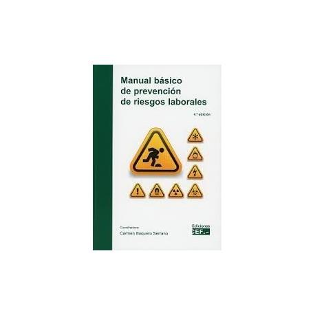 MANUAL BASICO PARA LA PREVENCION DE RIESGOS LABORALES - 4ª Edición