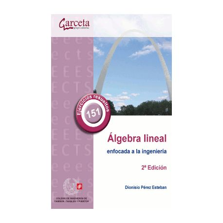 ALGEBRA LINEAL ENFOCADA A LA INGENIERIA - 2ª Edición