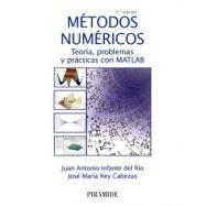 METODOS NUMERICOS. Teoría, problemas y prácticas con MATLAB - 5ª Edicición