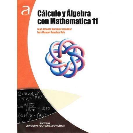 CALCULO Y ALGEBRA CON MATHEMATICA 11