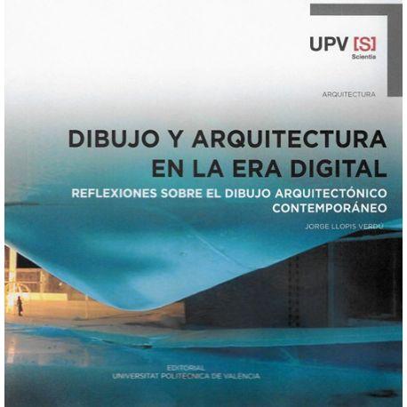 DIBUJO Y ARQUITECTURA EN LA ERA DIGITAL