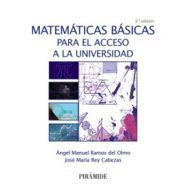 MATEMATICAS BASICAS PARA EL ACCESO A LA UNIVERSIDAD - 3ª Edicicón