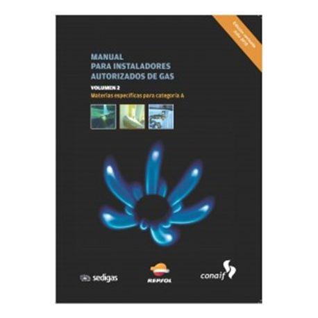 MANUAL PARA INSTALADORES AUTORIZADOS DE GAS (VOL 2) - Materias especificas para Categoria A