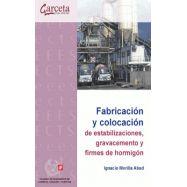 FABRICACIÓN Y COLOCACIÓN DE ESTABILIZACIONES, GRAVACEMENTO Y FIRMES DE HORMIGÓN