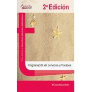 PROGRAMACION DE SERVICIOS Y PROCESOS - 2ª Edición