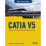 CATIA V5. Módulos Part Design, Assembly Design y Drafting