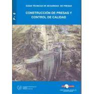 CONSTRUCCION DE PRESAS Y CONTROL DE CALIDAD (GUIAS TECNICAS DE SEGURIDAD DE PRESAS Nº 6)