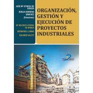 ORGANIZACION, GESTION Y EJECUCION DE PROYECTOS INDUSTRIALES