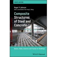 COMPOSITE STRUCTURES OF STEEL AND CONCRETE: BEAMS, SLABS, COLUMNS AND FRAMES FOR BUILDINGS, 4TH EDITION