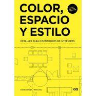 COLOR, ESPACIO Y ESTILO. Detalles para Diseñadores de Interiores