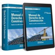 MANUAL DE DERECHO DE LA CONSTRUCCION - 4ª Edición. Adaptado a la Ley 9/2017, de Contratos del Sector Público