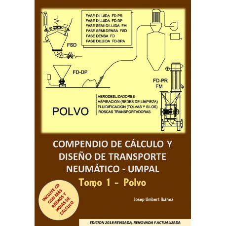 COMPENDIO DE CALCULO Y DISEÑO DE TRANSPORTE NEUMATICO UMPAL. Tomo 1 - POLVO. Edición 2018