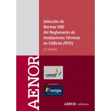 SELECCIÓN DE NORMAS UNE DEL REGLAMENTO DE INSTALACIONES TÉRMICAS EN EDIFICIOS. 2ª Edición