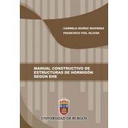 MANUAL CONSTRUCTIVO DE ESTRUCTURAS DE HORMIGÓN SEGÚN EHE