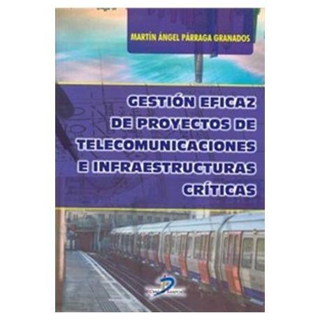 GESTION EFICAZ DE PROYECTOS DE TELECOMUNICAICONES E INFRAESTRUCTURAS CRITICAS