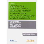 4ª REVOLUCIÓN INDUSTRIAL: IMPACTO DE LA AUTOMATIZACIÓN Y LA INTELIGENCIA ARTIFICIAL EN LA SOCIEDAD Y LA ECONOMÍA DIGITAL.