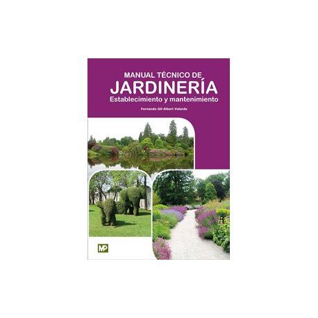 MANUAL TECNICO DE JARDINERIA. Establecimiento y Mantenimiento