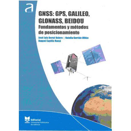 GNSS: GPS, GALILEO, GLONASS, BEIDOU. FUNDAMENTOS Y MÉTODOS DE POSICIONAMIENTO
