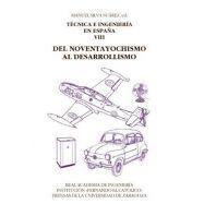 TÉCNICA E INGENIERÍA EN ESPAÑA, VIII. DEL NOVENTAYOCHISMO AL DESARROLLISMO