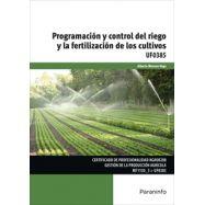 UF0385 - UF0385 PROGRAMACIÓN Y CONTROL DEL RIEGO Y LA FERTILIZACIÓN DE LOS CULTIVOS