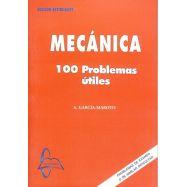 MECANICA. 100 Problemas Útiles