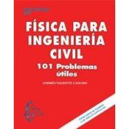 FISICA PARA LA INGENIERIA CIVIL.101 Problemas útiles