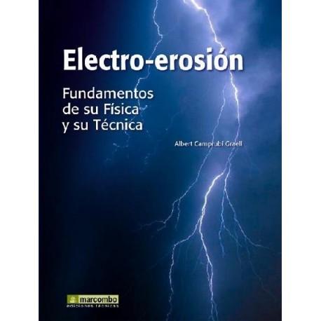 ELECTRO-EROSION. Fundamentos de su física y su técnica