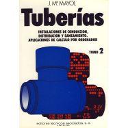 TUBERIAS - Tomo 2: Instalaciones de conducción, Disstribución y Saneamiento. Aplicaciones de cálculo por ordenador