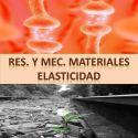 Resistencia y Mecánica de los Materiales - Elasticidad