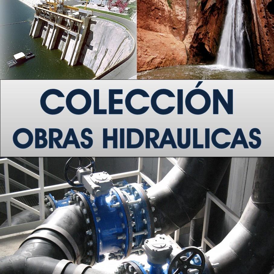 COLECCION OBRAS HIDRAULICAS - Coordinada por Manuel Mateos de Vicente