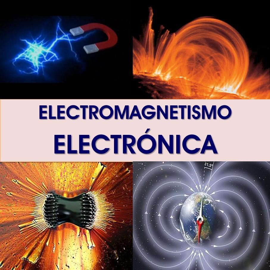 Electromagnetismo - Electrónica - Electricidad